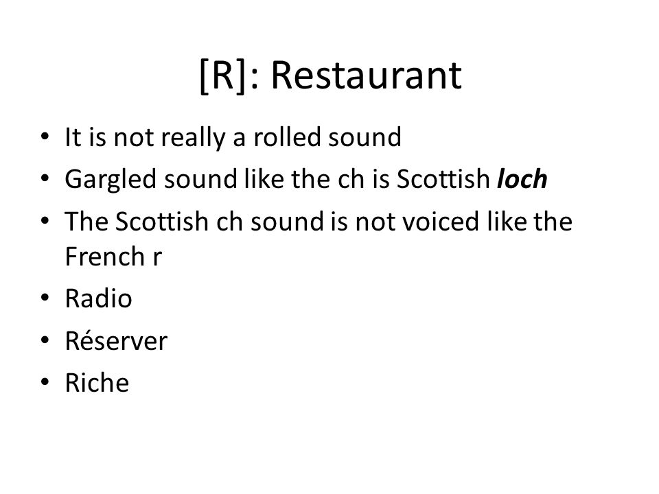 [R]: Restaurant It is not really a rolled sound
